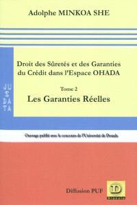 Droit des sûretés et des garanties du crédit dans l'espace OHADA. Volume 2, Les garanties réelles