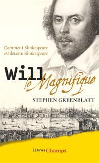 Will le magnifique : comment Shakespeare est devenu Shakespeare