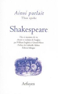 Ainsi parlait Shakespeare = Thus spoke Shakespeare