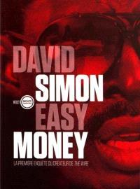 Easy money : la première enquête du créateur de The Wire