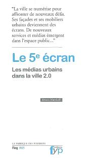 Le 5e écran : les médias urbains dans la ville 2.0
