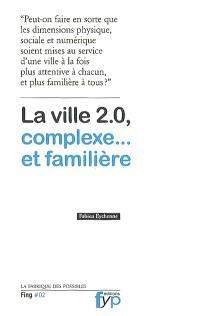 La ville 2.0, complexe... et familière