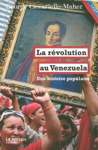 La révolution au Venezuela : une histoire populaire