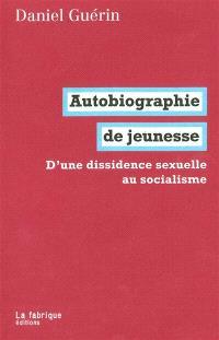 Autobiographie de jeunesse : d'une dissidence sexuelle au socialisme