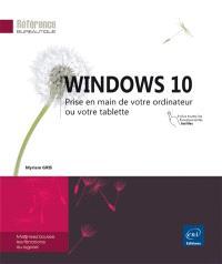 Windows 10 : prise en main de votre ordinateur ou votre tablette