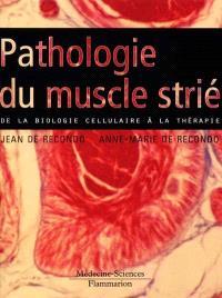 Pathologie du muscle strié : de la biologie cellulaire à la thérapie