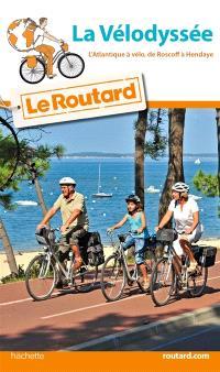 La Vélodyssée : l'Atlantique à vélo, de Roscoff à Hendaye