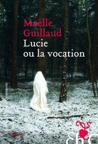 Lucie ou La vocation