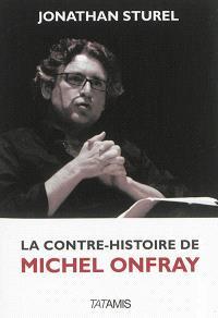 La contre-histoire de Michel Onfray
