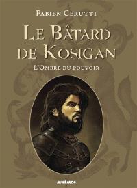 Le bâtard de Kosigan, L'ombre du pouvoir