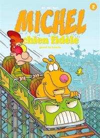 Michel chien fidèle. Volume 2, Michel chien fidèle perd la boule