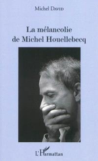 La mélancolie de Michel Houellebecq
