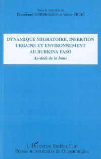 Dynamique migratoire, insertion urbaine et environnement au Burkina Faso : au-delà de la houe