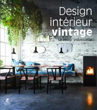 Design intérieur vintage : la récup' industrielle