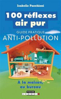 100 réflexes air pur : guide pratique anti-pollution