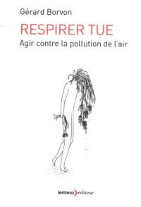 Respirer tue : agir contre la pollution de l'air
