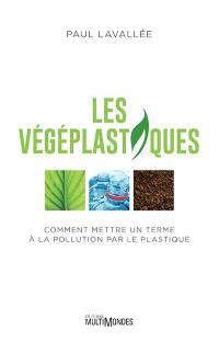 Les végéplastiques  : comment mettre un terme à la pollution par le plastique