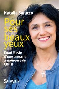 Pour ses beaux yeux : road movie d'une cinéaste amoureuse du Christ