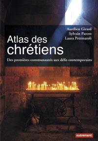 Atlas des chrétiens : des premières communautés aux défis contemporains