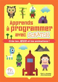 Apprends à programmer avec Scratch : crée tes jeux et tes animations !
