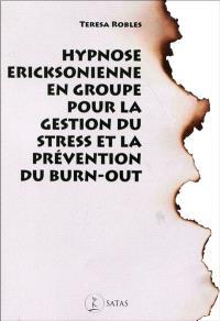 Hypnose ericksonienne en groupe pour la gestion du stress et la prévention du burn-out