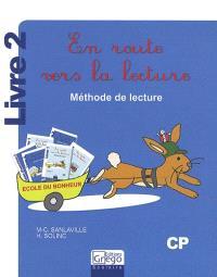 En route vers la lecture : méthode de lecture, CP, livre 2