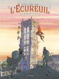 L'Ecureuil. Volume 1, Un démon sur les toits