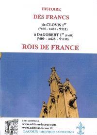 Histoire des Francs, de Clovis Ier (465-481-511) à Dagobert Ier (600-628-638) : rois de France