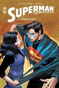 Superman : l'homme de demain. Volume 2, Révélations