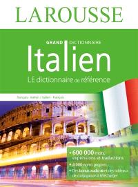 Grand dictionnaire : français-italien, italien-français = Il Larousse francese : francese-italiano, italiano-francese