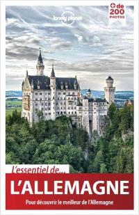 L'essentiel de l'Allemagne : pour découvrir le meilleur de l'Allemagne