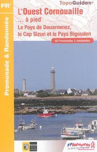 L'Ouest Cornouaille... à pied : le Pays de Douarnenez, le Cap Sizun et le Pays bigouden : 50 promenades & randonnées