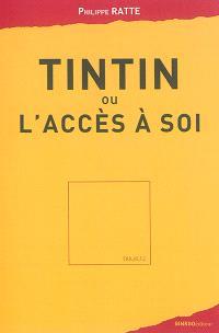 Tintin ou L'accès à soi