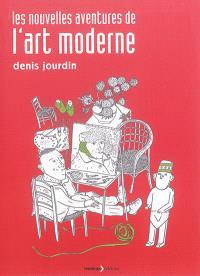 Les nouvelles aventures de l'art moderne : avec Vincent Van Gogh & Tintin, Marcel Duchamp & Le sapeur Camember, Yves Klein & Tarzan...
