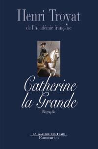 Catherine la Grande : biographie
