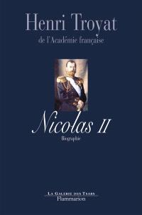 Nicolas II, le dernier tsar : biographie