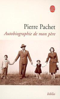 Autobiographie de mon père