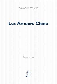 Les amours Chino : roman en vers