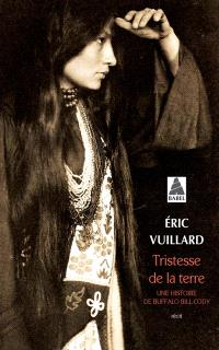 Tristesse de la terre : une histoire de Buffalo Bill Cody : récit