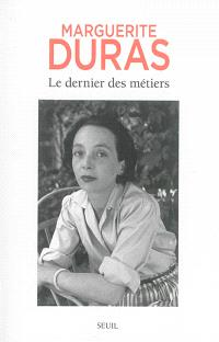 Le dernier des métiers : entretiens, 1962-1991