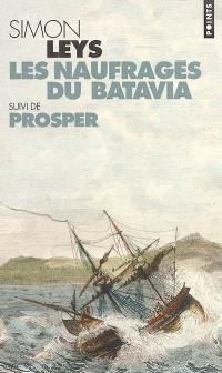 Les naufragés du Batavia; Suivi de Prosper