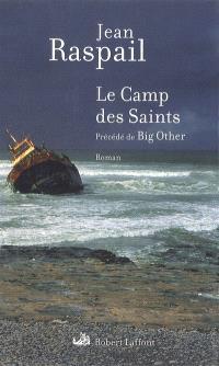Le camp des saints; Précédé de Big other