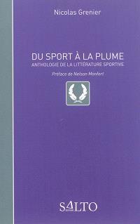 Du sport à la plume : anthologie de la littérature sportive