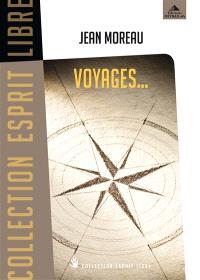 Voyages... : des chemins initiatiques pour demain