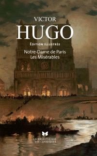 Notre-Dame de Paris; Suivi de Les misérables