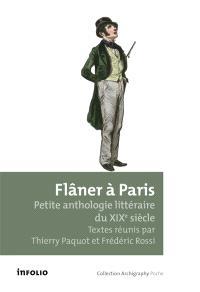 Flâner à Paris : petite anthologie littéraire du XIXe siècle