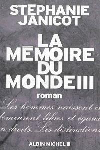 La mémoire du monde. Volume 3