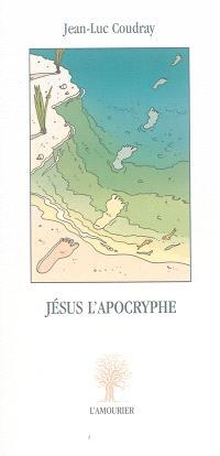 Jésus l'apocryphe : récit