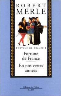 Fortune de France. Volume 1, Fortune de France; En nos vertes années