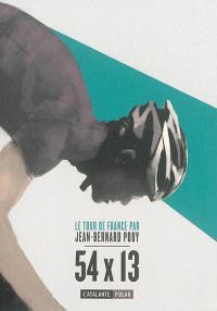 54 x 13 : le Tour de France